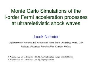Jacek Niemiec Department of Physics and Astronomy, Iowa State University, Ames, USA
