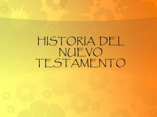 HISTORIA  DEL NUEVO TESTAMENTO