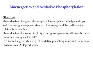 Bioenergetics and oxidative Phosphorylation Objectives