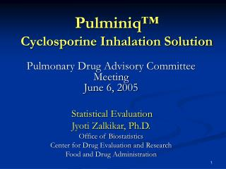 Pulminiq™ Cyclosporine Inhalation Solution