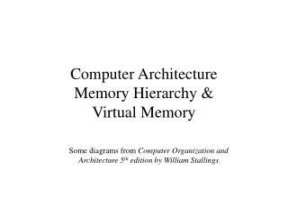 Computer Architecture Memory Hierarchy &  Virtual Memory