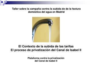 Taller sobre la campaña contra la subida de de la factura doméstica del agua en Madrid