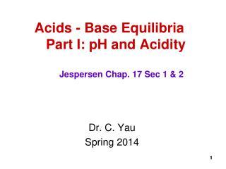 Acids - Base Equilibria      Part I: pH and Acidity