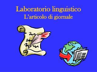 Laboratorio linguistico L articolo di giornale
