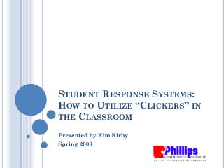 Student Response Systems: How to Utilize  Clickers  in the Classroom