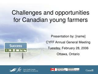 Challenges and opportunities for Canadian young farmers