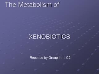 XENOBIOTICS