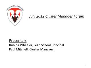 Presenters Rubina Wheeler, Lead School Principal Paul Mitchell, Cluster Manager
