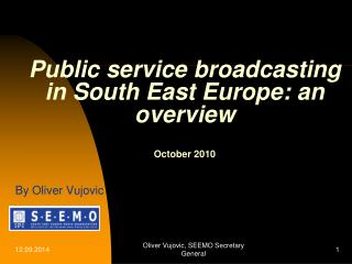 Public service broadcasting in South East Europe: an overview October 2010