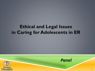 Ethical and Legal Issues  in Caring for Adolescents in ER