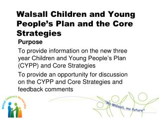 Walsall Children and Young People's Plan and the Core Strategies