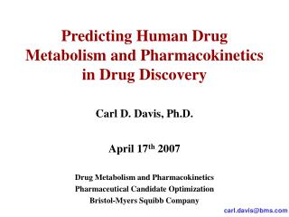 Predicting Human Drug Metabolism and Pharmacokinetics in Drug Discovery