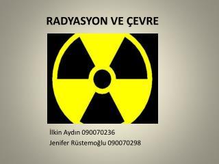 RADYASYON VE ÇEVRE