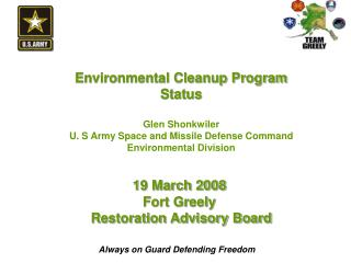 Environmental Cleanup Program Status Glen Shonkwiler U. S Army Space and Missile Defense Command