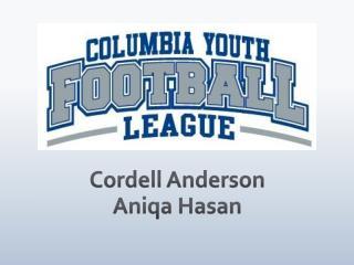 Cordell Anderson Aniqa Hasan