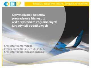 Optymalizacja kosztów prowadzenia biznesu z wykorzystaniem zagranicznych jurysdykcji podatkowych