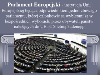 KOMPETENCJE PARLAMENTU EUROPEJSKIEGO 1.procedury legislacyjne 2.uchwalanie budżetu