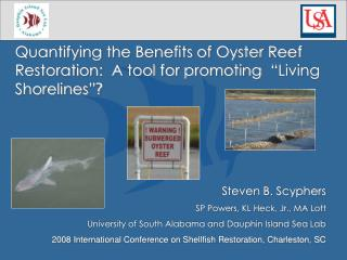 Quantifying the Benefits of Oyster Reef Restoration:  A tool for promoting   Living Shorelines