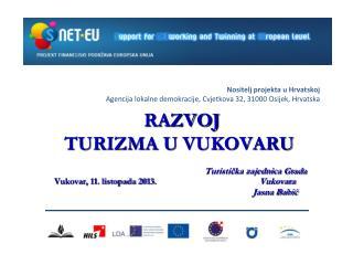 Nositelj projekta u Hrvatskoj Agencija lokalne demokracije, Cvjetkova 32, 31000 Osijek, Hrvatska
