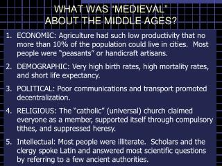 "WHAT WAS ""MEDIEVAL""  ABOUT THE MIDDLE AGES?"