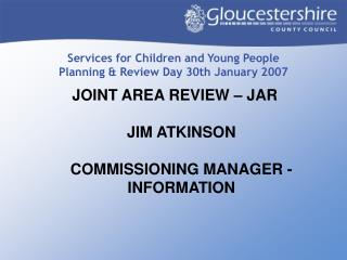 Services for Children and Young People Planning & Review Day 30th January 2007