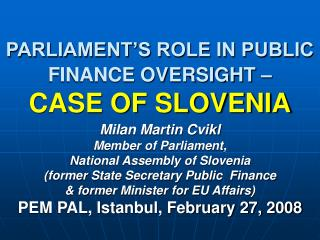 PARLIAMENT'S ROLE IN PUBLIC FINANCE OVERSIGHT – CASE OF SLOVENIA