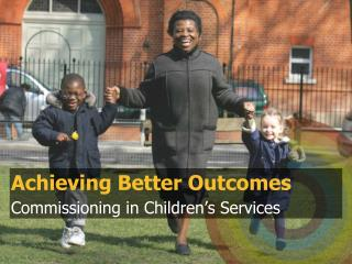 Achieving Better Outcomes