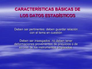 CARACTERÍSTICAS BÁSICAS DE LOS DATOS ESTADÍSTICOS