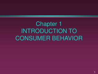 Chapter 1 INTRODUCTION TO CONSUMER BEHAVIOR
