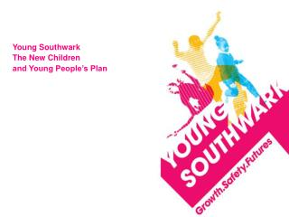 Young Southwark  The New Children and Young People's Plan