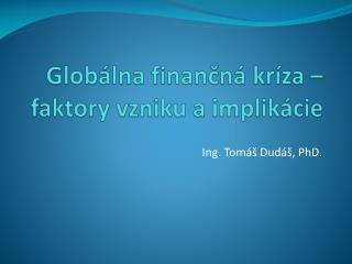 Globálna finančná kríza – faktory vzniku a implikácie