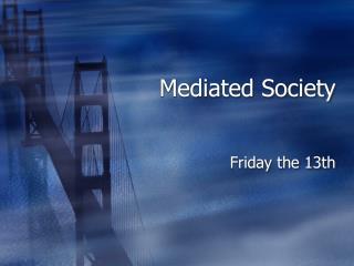 Mediated Society
