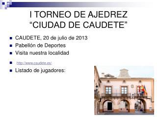 I TORNEO DE AJEDREZ �CIUDAD DE CAUDETE�