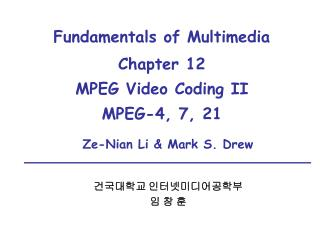 Fundamentals of Multimedia Chapter 12   MPEG Video Coding II MPEG-4, 7, 21