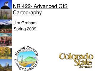NR 422- Advanced GIS Cartography