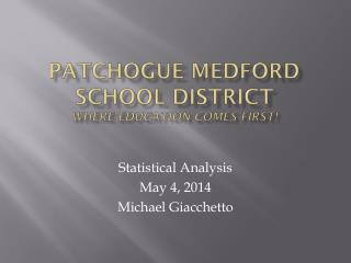 Patchogue Medford School  District Where education comes first!