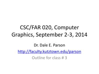 CSC/FAR 020, Computer Graphics, September 2-3, 2014