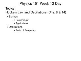Physics 151 Week 12 Day
