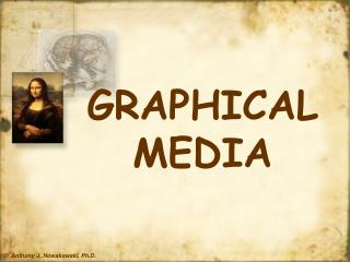 GRAPHICAL MEDIA