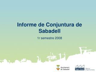 Informe de Conjuntura de Sabadell 1r semestre 2008
