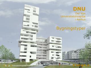 DNU Det Nye  Universitetshospital  i Aarhus Bygningstyper
