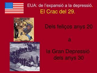 EUA: de l'expansió a la depressió . El Crac del 29.