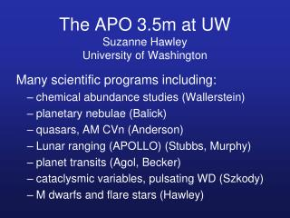 The APO 3.5m at UW  Suzanne Hawley University of Washington