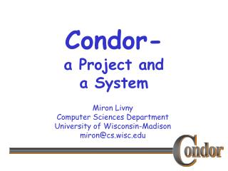 Condor- a Project and  a System