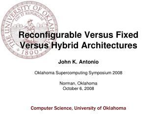 Reconfigurable Versus Fixed Versus Hybrid Architectures