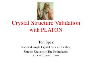 Crystal Structure Validation with PLATON