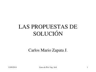 LAS PROPUESTAS DE SOLUCIÓN