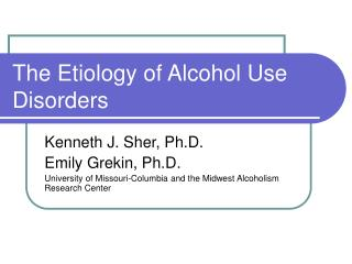 The Etiology of Alcohol Use Disorders