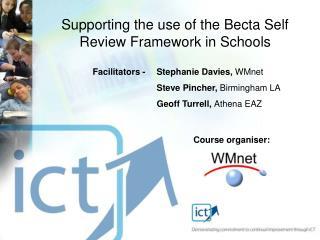 Facilitators -  Stephanie Davies, WMnet   Steve Pincher, Birmingham LA   Geoff Turrell, Athena EAZ