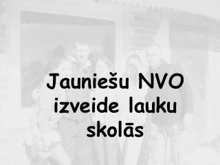 Jauniešu NVO izveide lauku skolās